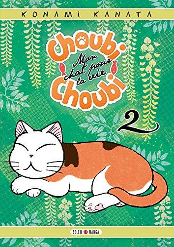 Choubi-Choubi, Mon chat pour la vie T02