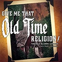 Give Me That Old Time Religion!