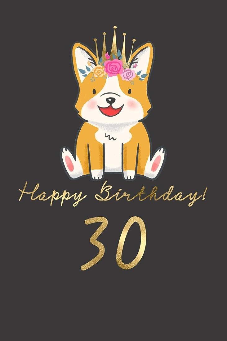 領域養う市区町村Happy Birthday! 30: 30th Birthday Gift Book for Messages, Birthday Wishes, Journaling and Drawings. For Dog Lovers!