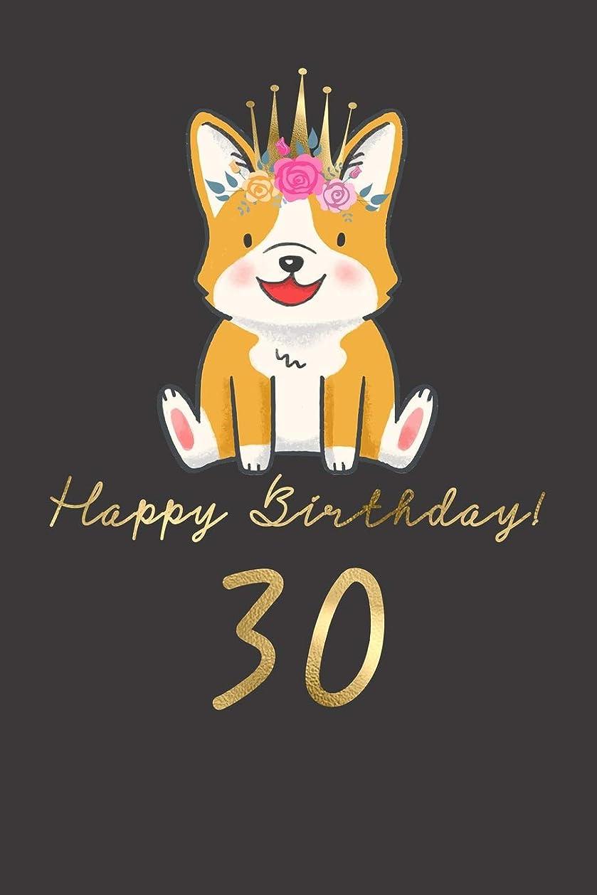 教育とんでもない視線Happy Birthday! 30: 30th Birthday Gift Book for Messages, Birthday Wishes, Journaling and Drawings. For Dog Lovers!