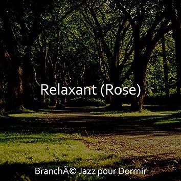 Relaxant (Rose)