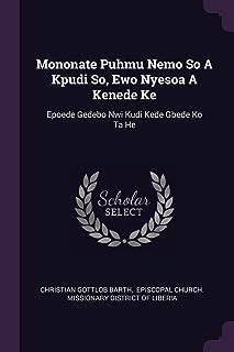 Mononate Puhmu Nemo So a Kpudi So, Ewo Nyesoa a Kenede Ke: Epoede Gedebo Nwi Kudi Kede Gbede Ko Ta He