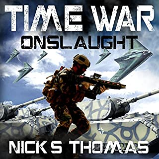 Time War: Onslaught                   By:                                                                                                                                 Nick S. Thomas                               Narrated by:                                                                                                                                 Grey Hamilton                      Length: 6 hrs and 6 mins     3 ratings     Overall 4.0