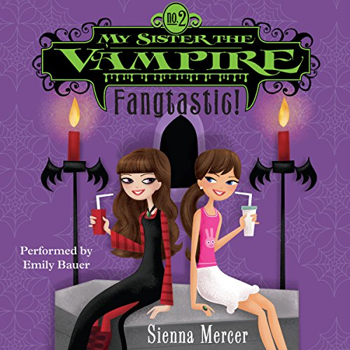 My Sister the Vampire #2: Fangtastic! audiobook cover art