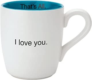 Santa Barbara Design Studio That's All Ceramic Mug, I Love You