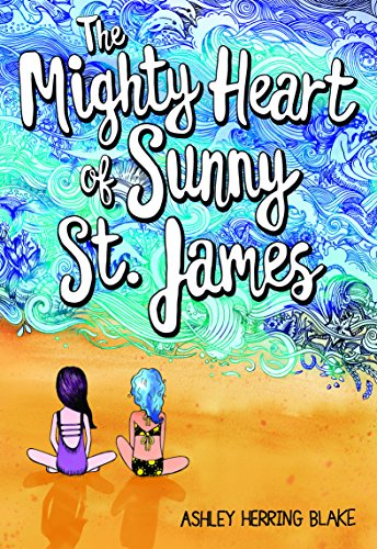 The Mighty Heart of Sunny St. James Audiobook By Ashley Herring Blake cover art