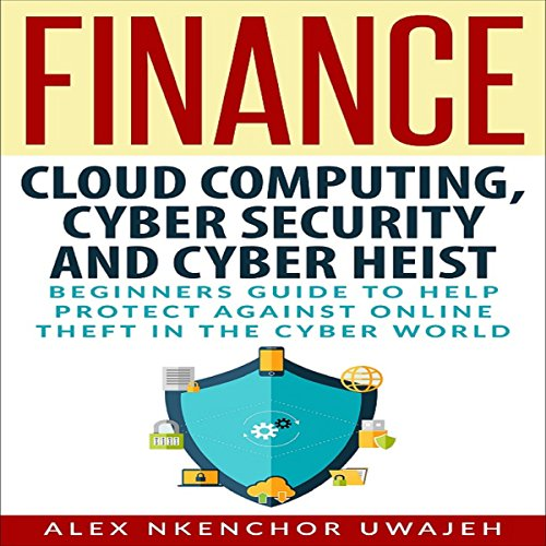 Cloud Computing, Cyber Security and Cyber Heist audiobook cover art