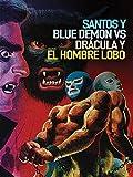 Santos Y Blue Demon Vs. Drácula Y El Hombre Lobo
