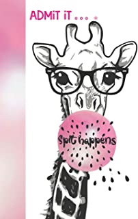 Admit It Spit Happens: Giraffe With Bubble Gum Blowing Bubbles Wearing Eyeglasses With A Funny Quote On The Cover Dot Grid Journal