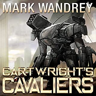 Cartwright's Cavaliers     The Revelations Cycle, Book 1              By:                                                                                                                                 Mark Wandrey                               Narrated by:                                                                                                                                 Craig Good                      Length: 12 hrs and 41 mins     1,176 ratings     Overall 4.4