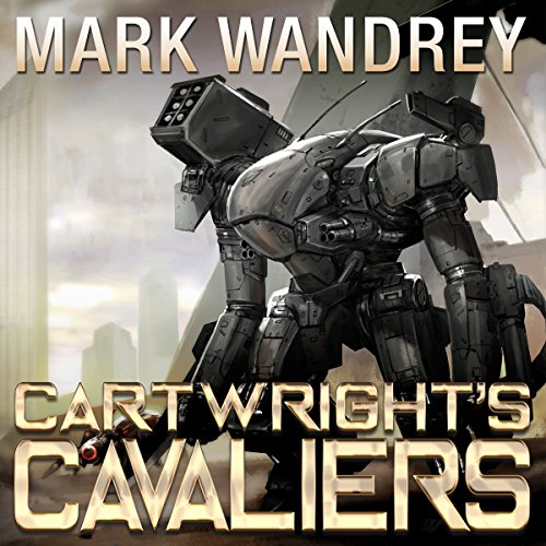 Cartwright's Cavaliers     The Revelations Cycle, Book 1              By:                                                                                                                                 Mark Wandrey                               Narrated by:                                                                                                                                 Craig Good                      Length: 12 hrs and 41 mins     1,210 ratings     Overall 4.4