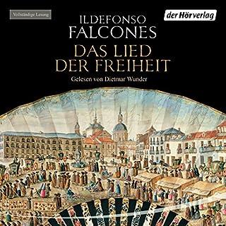 Das Lied der Freiheit                   Autor:                                                                                                                                 Ildefonso Falcones                               Sprecher:                                                                                                                                 Dietmar Wunder                      Spieldauer: 23 Std. und 24 Min.     267 Bewertungen     Gesamt 4,3