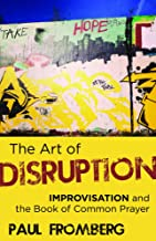The Art of Disruption: Improvisation and the Book of Common Prayer