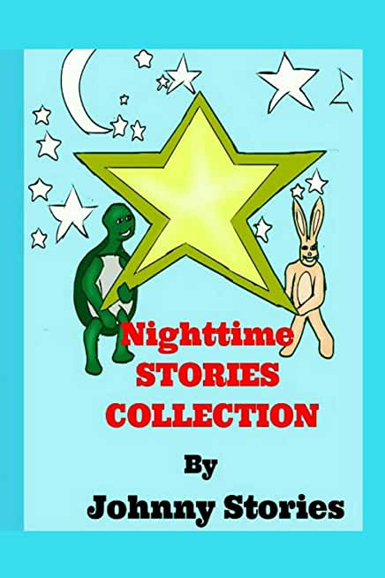 Nighttime Stories: An amazing collection of Children's Stories (English Edition)