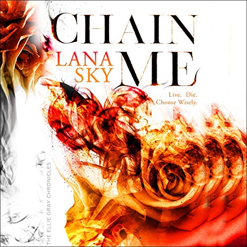 Chain Me Audiobook By Lana Sky cover art