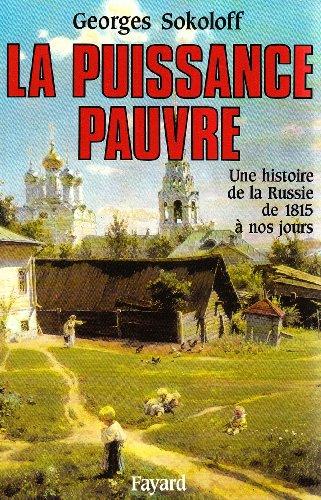 La Puissance pauvre: Une histoire de la Russie de 1815 à nos jours