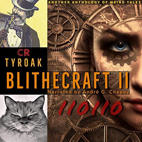 Blithecraft II0II0 Audiobook By C.R. Tyroak cover art
