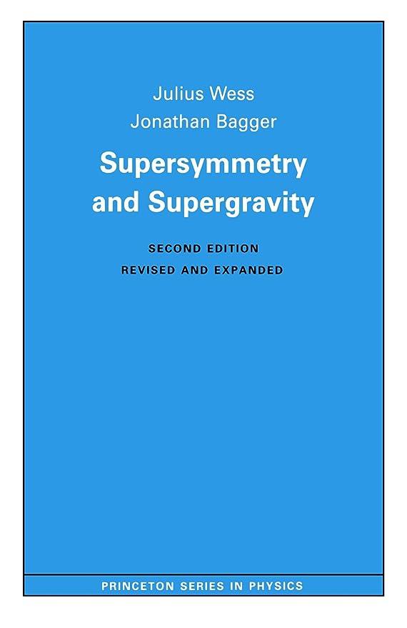 拡張に話す震えSupersymmetry and Supergravity (Princeton Series in Physics)