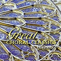 Great Choral Classics by G. Palestrina (2011-04-26)