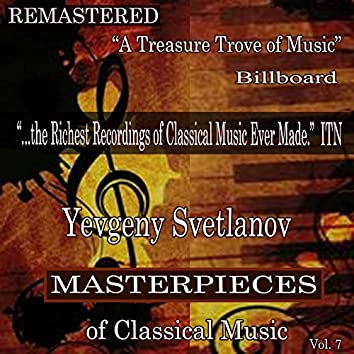 Yevgeny Svetlanov - Masterpieces of Classical Music Remastered, Vol. 7