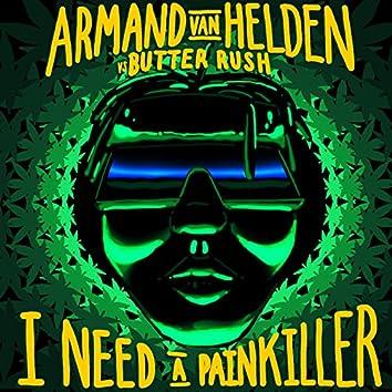 I Need A Painkiller (Armand Van Helden Vs. Butter Rush)