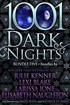 1001 Dark Nights: Bundle Five by [Julie Kenner, Lexi Blake, Larissa Ione, Elisabeth Naughton, Angel Payne, Michelle St. James]