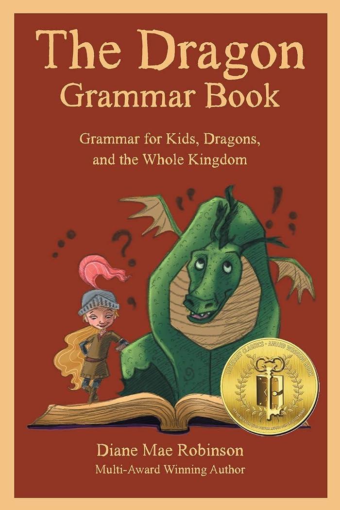 コンベンション位置する教えてThe Dragon Grammar Book: Grammar for Kids, Dragons, and the Whole Kingdom