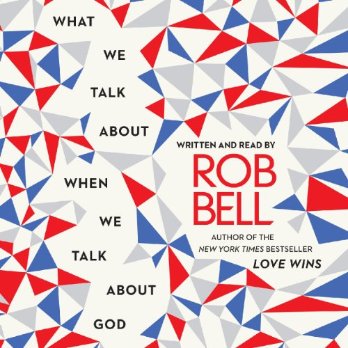 What We Talk About When We Talk About God                   Auteur(s):                                                                                                                                 Rob Bell                               Narrateur(s):                                                                                                                                 Rob Bell                      Durée: 4 h et 25 min     1 évaluation     Au global 4,0