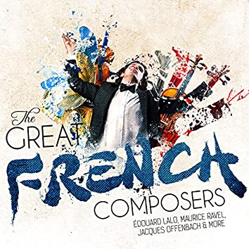 The Great French Composers