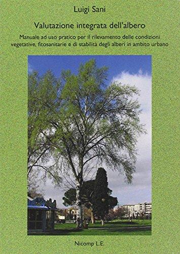 Valutazione integrata dell'albero. Manuale ad uso pratico per il rilevamento delle condizioni...