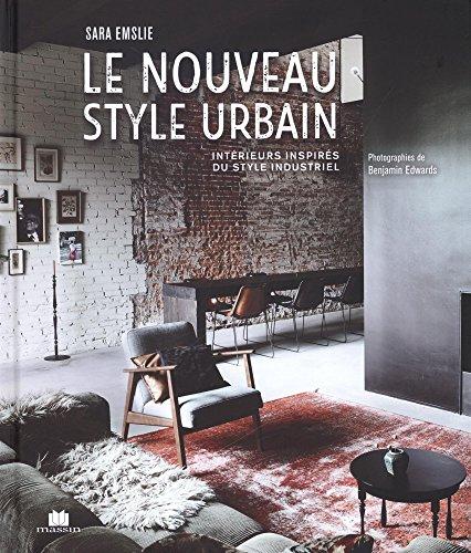 Le nouveau style urbain : Intérieurs...