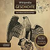 Wikipedia Geschichte - Nationalsozialismus: Kompaktes Wissen zum Anhören