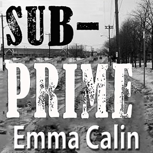 Sub-Prime (The Love In A Hopeless Place Collection Book 1)  By  cover art