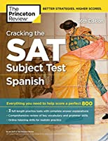 Cracking the SAT Subject Test in Spanish, 16th Edition: Everything You Need to Help Score a Perfect 800 (College Test Preparation)