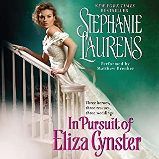In Pursuit of Eliza Cynster     A Cynster Novel              By:                                                                                                                                 Stephanie Laurens                               Narrated by:                                                                                                                                 Matthew Brenher                      Length: 14 hrs and 34 mins     272 ratings     Overall 4.3