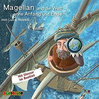 Magellan und die Welt ohne Anfang und Ende                   Autor:                                                                                                                                 Luca Novelli                               Sprecher:                                                                                                                                 Rolf Becker,                                                                                        Peter Kaempfe                      Spieldauer: 1 Std. und 5 Min.     13 Bewertungen     Gesamt 4,2