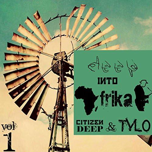 Citizen Deep, Tylo