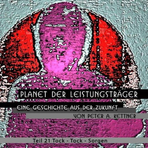 Tock-Tock-Sorgen (Planet der Leistungsträger 21) Titelbild