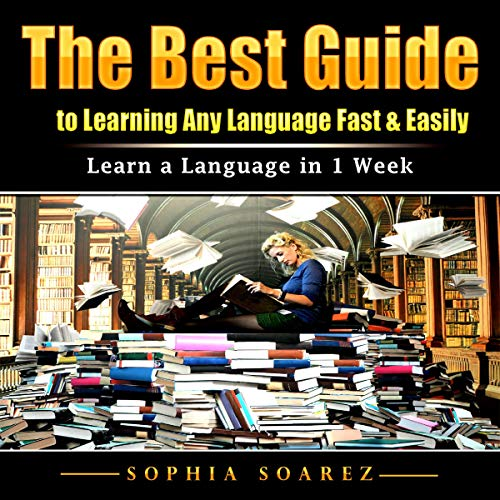 The Best Guide to Learning Any Language Fast & Easily cover art