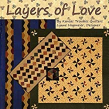 Layers of Love by Kansas Troubles Quilters