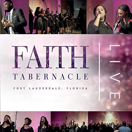 Faith Tabernacle Fort Lauderdale - Live in Fort Lauderdale, Florida 2019