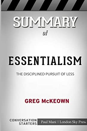 Summary of Essentialism: The Disciplined Pursuit of Less: Conversation Starters
