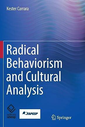Radical Behaviorism And Cultural Analysis Kester Carrara