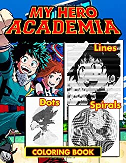 My Hero Academia Dots Lines Spirals: Anime Manga Coloring Books for Kids and Teens