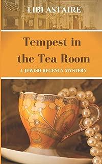 Tempest in the Tea Room: An Ezra Melamed Mystery (Jewish Regency Mystery Series)