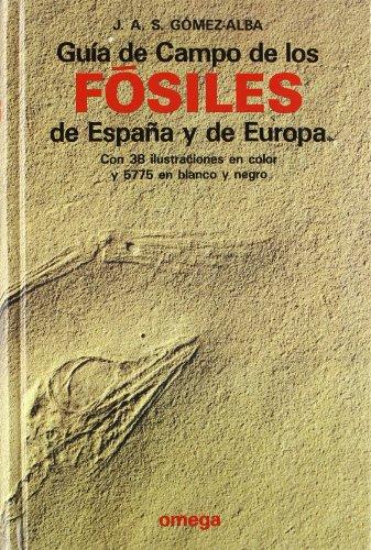 GUIA DE CAMPO FOSILES ESPAÑA Y EUROPA (GUIAS DEL NATURALISTA-FÓSILES)