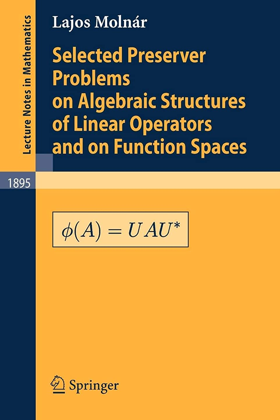 属する天気有用Selected Preserver Problems on Algebraic Structures of Linear Operators and on Function Spaces (Lecture Notes in Mathematics)