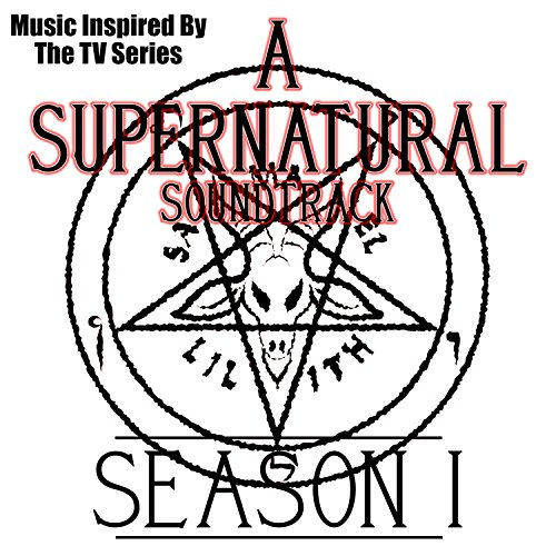 A Supernatural Soundtrack: Series 1 (Music Inspired by the TV Series)