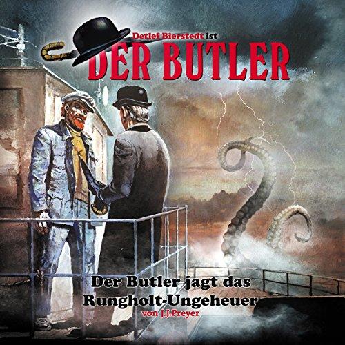 Der Butler jagt das Rungholt-Ungeheuer     Der Butler 2              Autor:                                                                                                                                 J. J. Preyer                               Sprecher:                                                                                                                                 Detlef Bierstedt,                                                                                        Hildegard Meier,                                                                                        Peter Gröger,                   und andere                 Spieldauer: 2 Std. und 49 Min.     19 Bewertungen     Gesamt 4,2