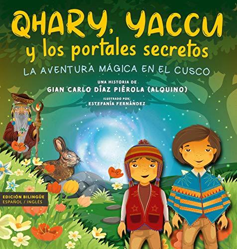 Qhary, Yaccu y los portales secretos: La aventura mágica en el Cusco (Spanish Edition)